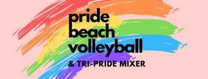 pride beach volleyball & tri-pride mixer